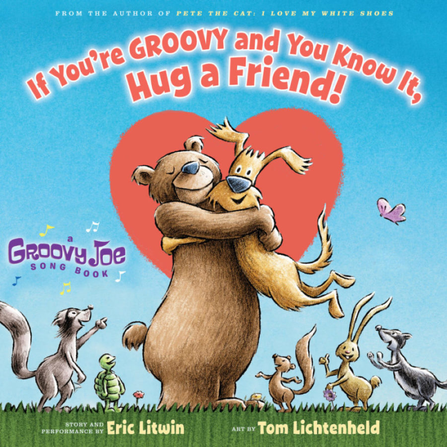 Eric Litwin - If You're Groovy and You Know It, Hug a Friend
