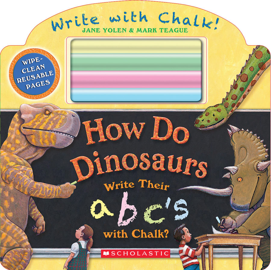 Jane Yolen - How Do Dinosaurs Write Their ABC's with Chalk?