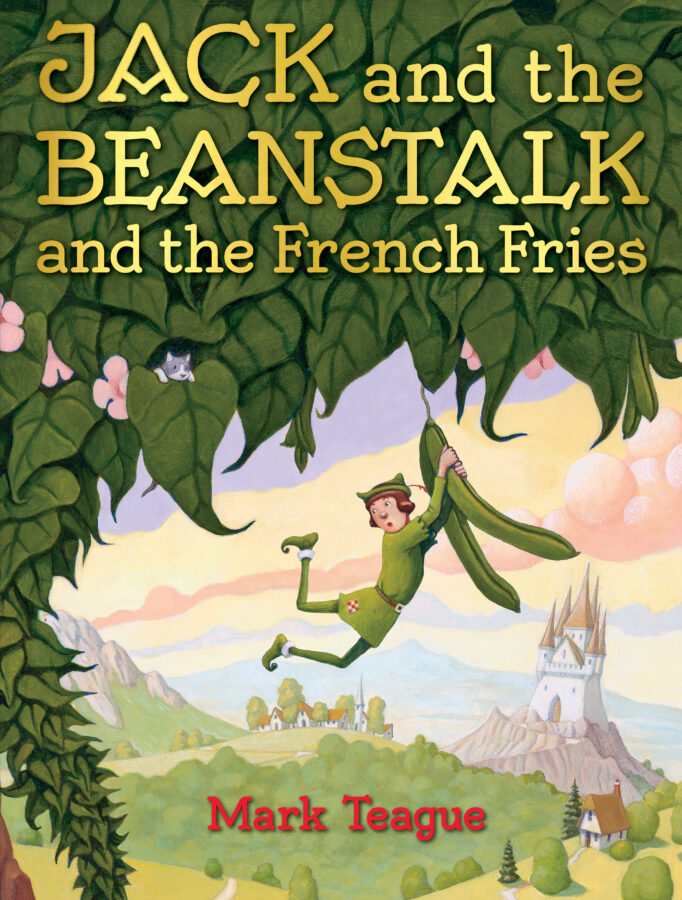 Mark Teague - Jack and the Beanstalk and the French Fries
