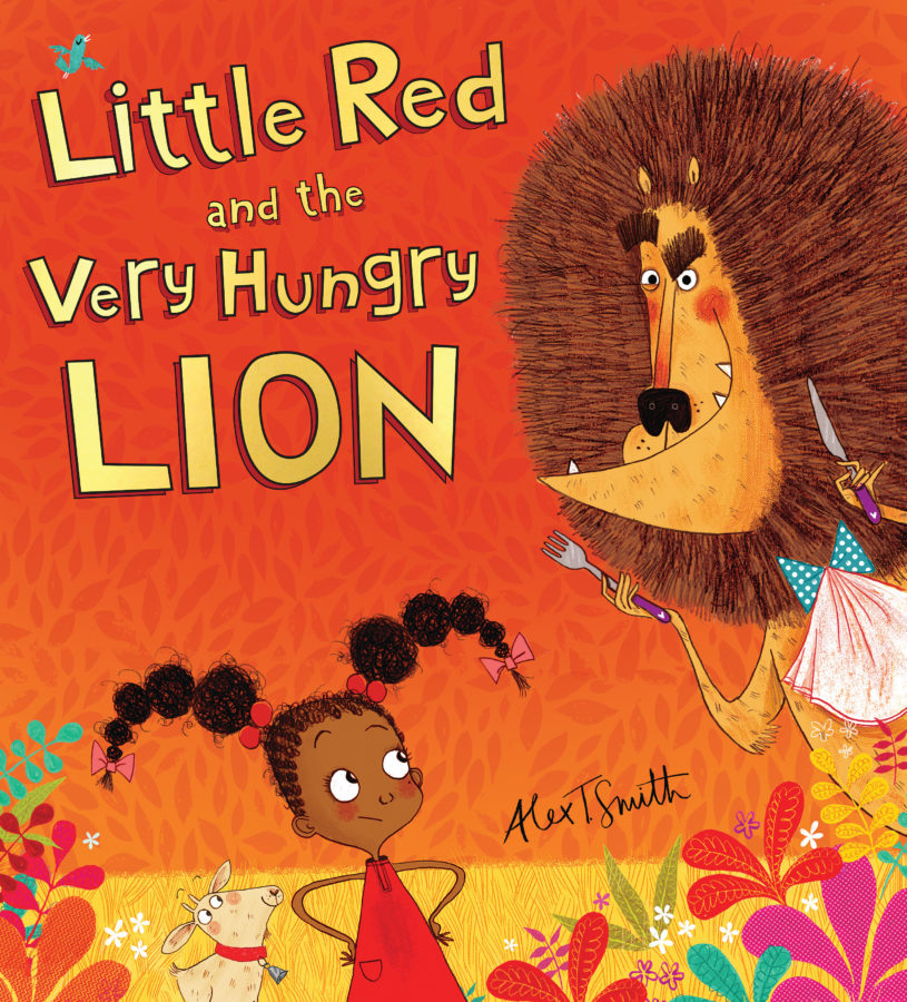 Alex T. Smith - Little Red and the Very Hungry Lion