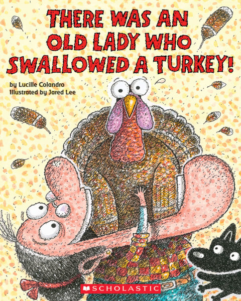 Lucille Colandro - There Was an Old Lady Who Swallowed a Turkey!