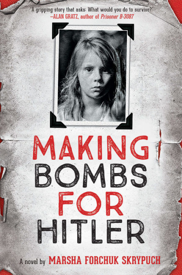 Marsha Forchuk Skrypuch - Making Bombs for Hitler