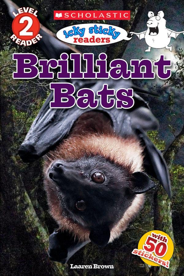 Laaren Brown - Icky Sticky: Brilliant Bats