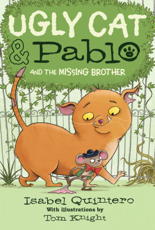 Isabel Quintero - Ugly Cat & Pablo and the Missing Brother