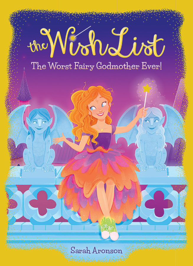 Sarah Aronson - The Worst Fairy Godmother Ever!