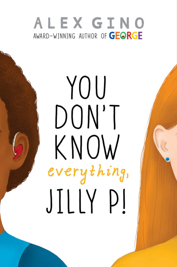 Alex Gino - You Don't Know Everything, Jilly P!