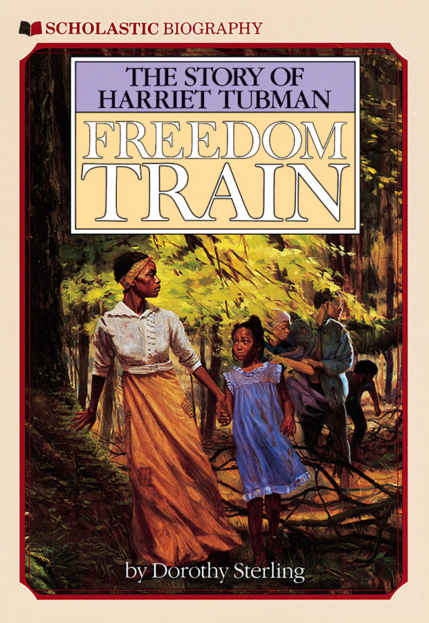 Dorothy Sterling - Freedom Train: The Story of Harriet Tubman