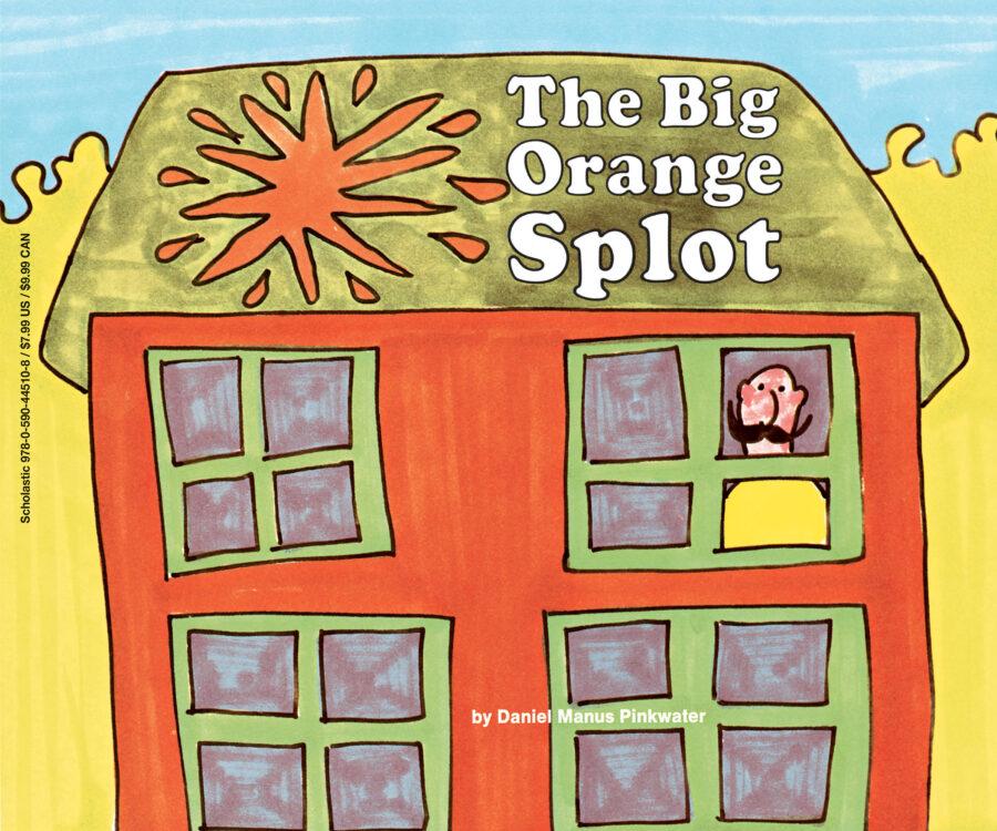 Daniel Manus Pinkwater - The Big Orange Splot