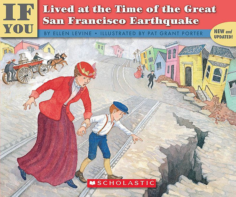 Ellen Levine - If You Lived at the Time of the Great San Francisco Earthquake