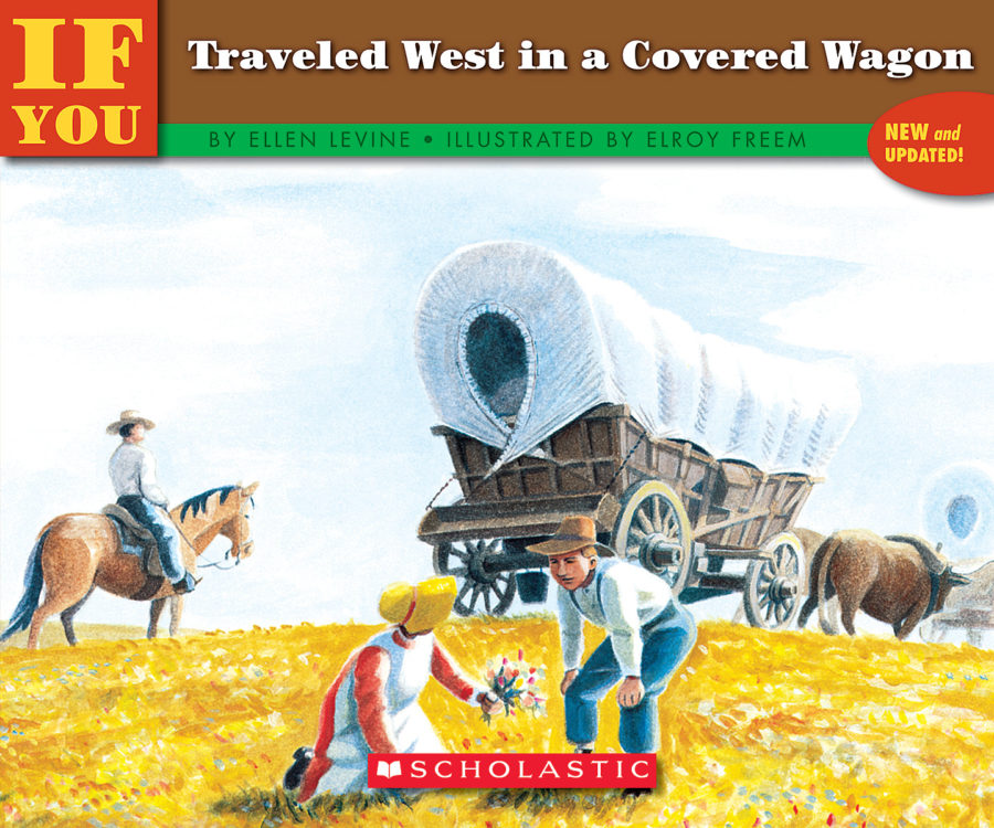 Ellen Levine - If You Traveled West in a Covered Wagon