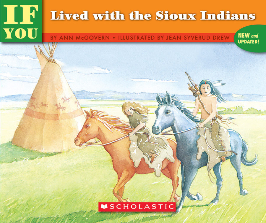 Ann McGovern - If You Lived with the Sioux Indians
