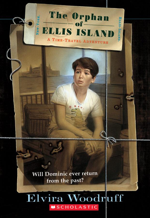 Elvira Woodruff - The Orphan of Ellis Island