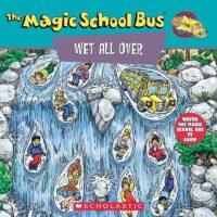 The Magic School Bus Wet All Over | Scholastic