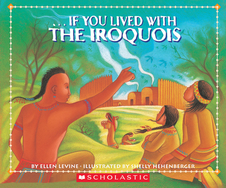 Ellen Levine - If You Lived with the Iroquois