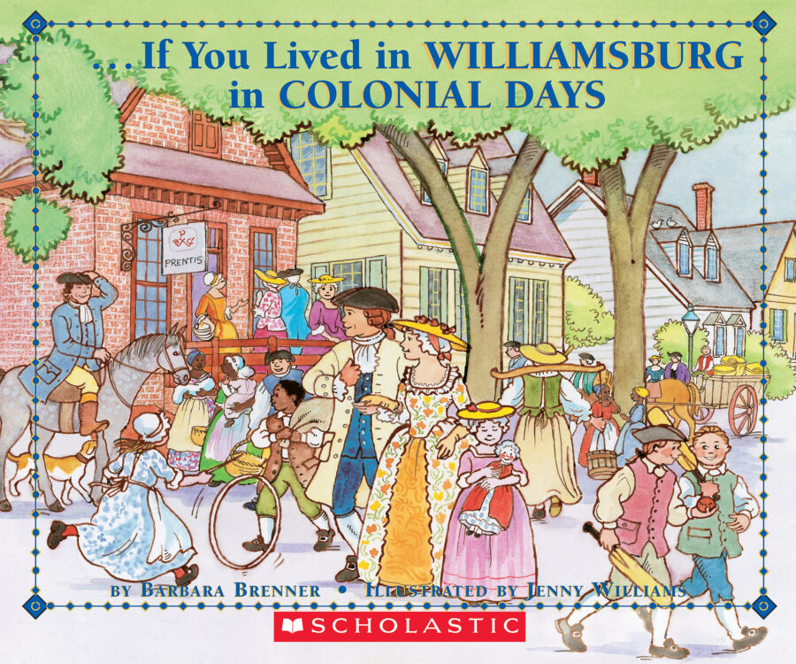 Barbara Brenner - If You Lived in Williamsburg in Colonial Days