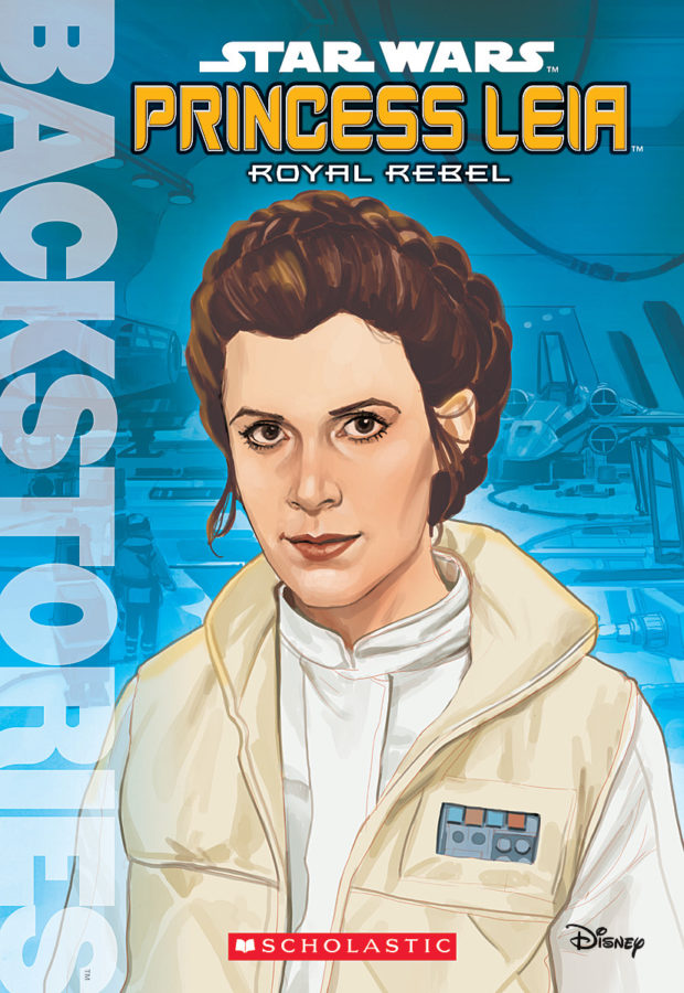 Scholastic - Princess Leia: Royal Rebel