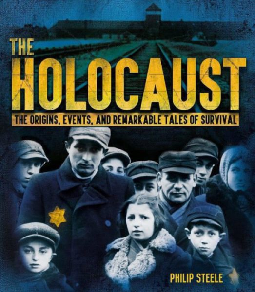 Philip Steele - The Holocaust