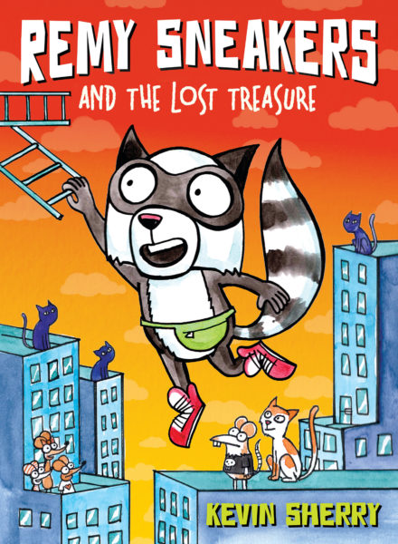 Kevin Sherry - Remy Sneakers and the Lost Treasure
