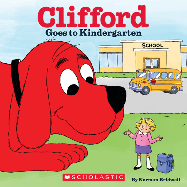 Norman Bridwell - Clifford Goes to Kindergarten