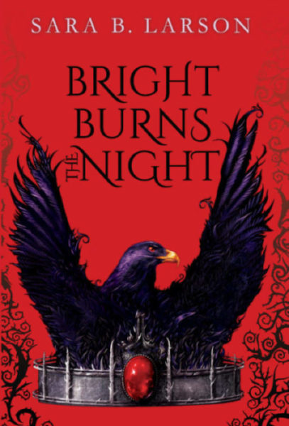 Sara B. Larson - Bright Burns the Night