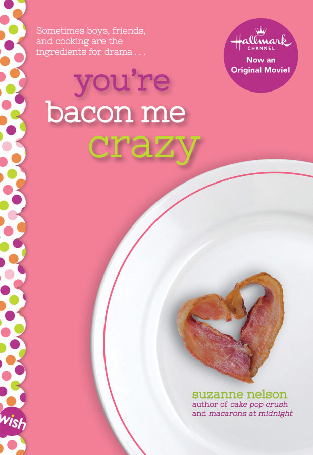 Suzanne Nelson - You're Bacon Me Crazy!