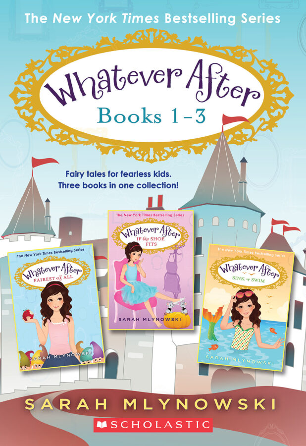 Sarah Mlynowski - Whatever After Books 1-3