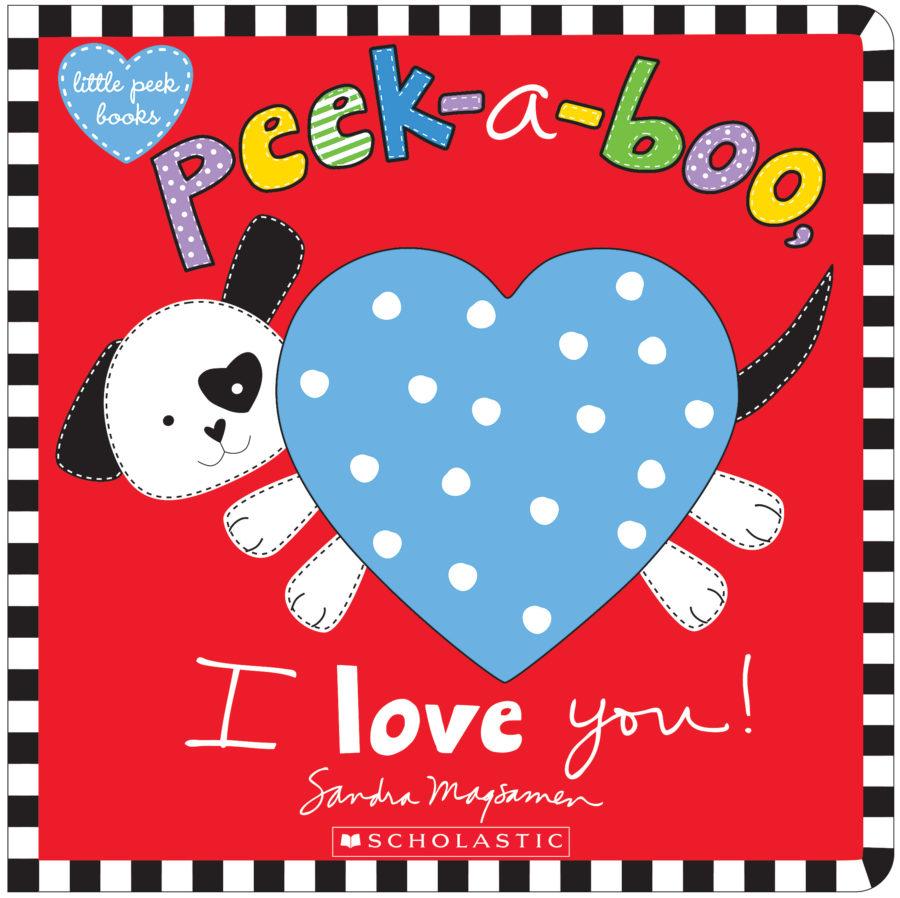 Sandra Magsamen - Peek-a-Boo, I Love You!