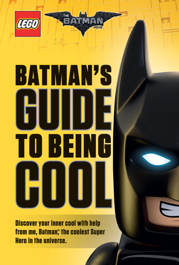 Howie Dewin - LEGO Batman Movie: Batman's Guide to Being Cool