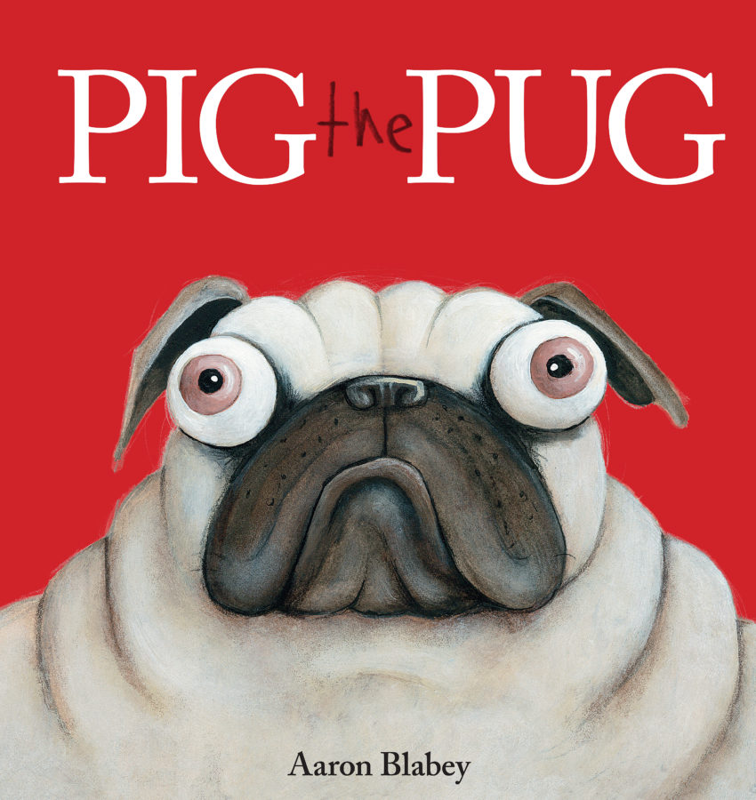 Aaron Blabey - Pig the Pug