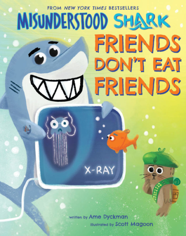 Ame Dyckman - Misunderstood Shark: Friends Don't Eat Friends