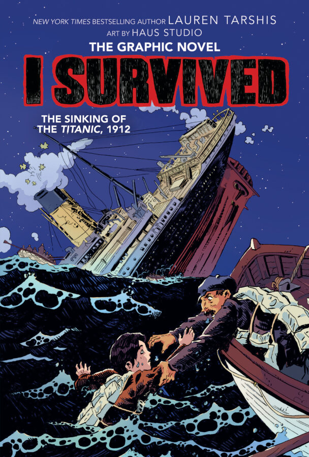 Lauren Tarshis - I Survived the Sinking of the Titanic, 1912 (Graphix)