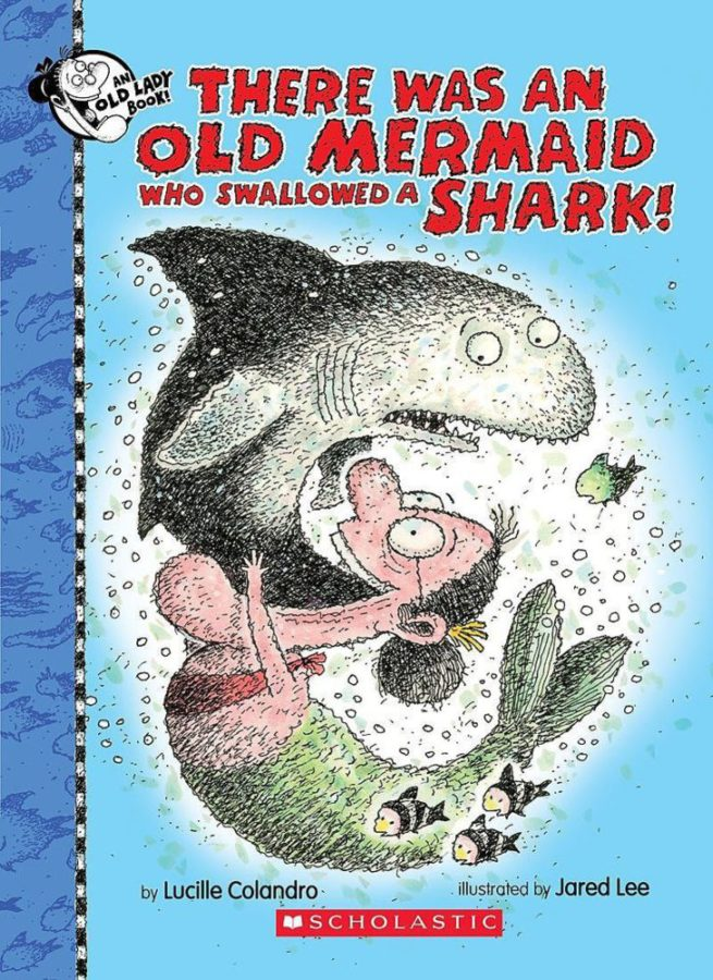Lucille Colandro - There Was an Old Mermaid Who Swallowed a Shark!