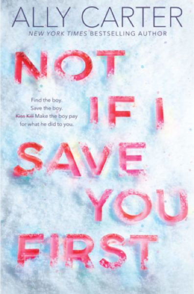 Ally Carter - Not If I Save You First