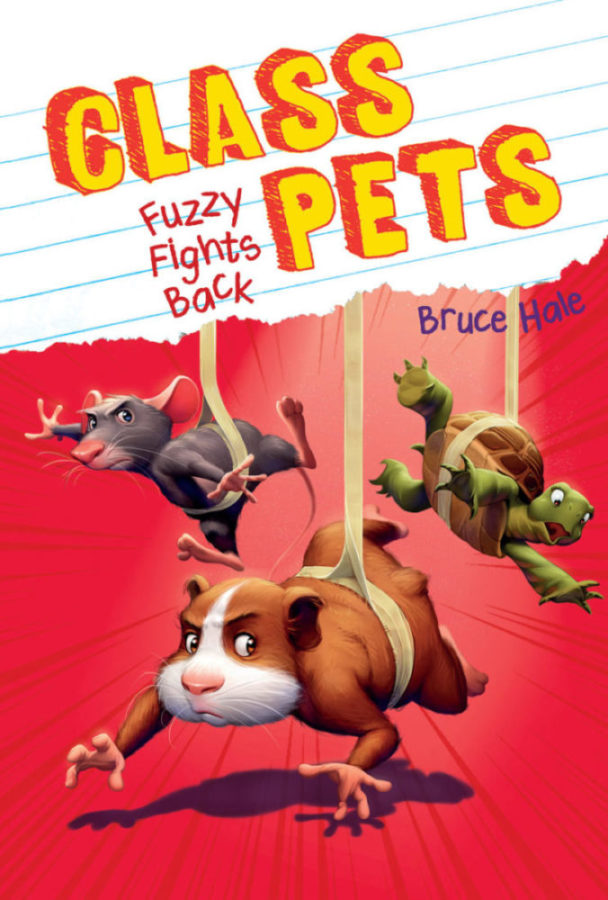 Bruce Hale - Class Pets: Fuzzy Fights Back