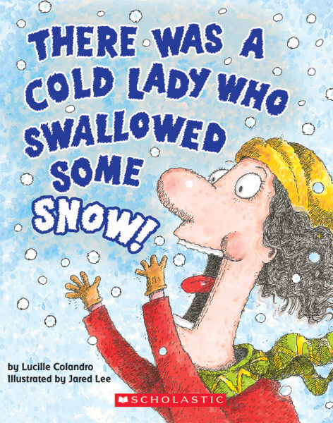 Lucille Colandro - There Was a Cold Lady Who Swallowed Some Snow!