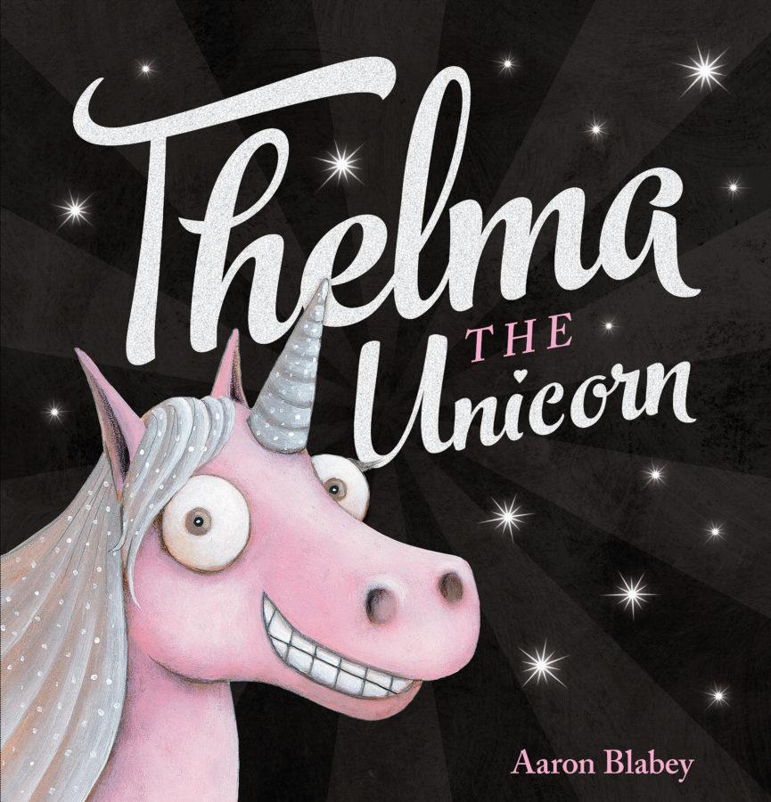 Aaron Blabey - Thelma the Unicorn
