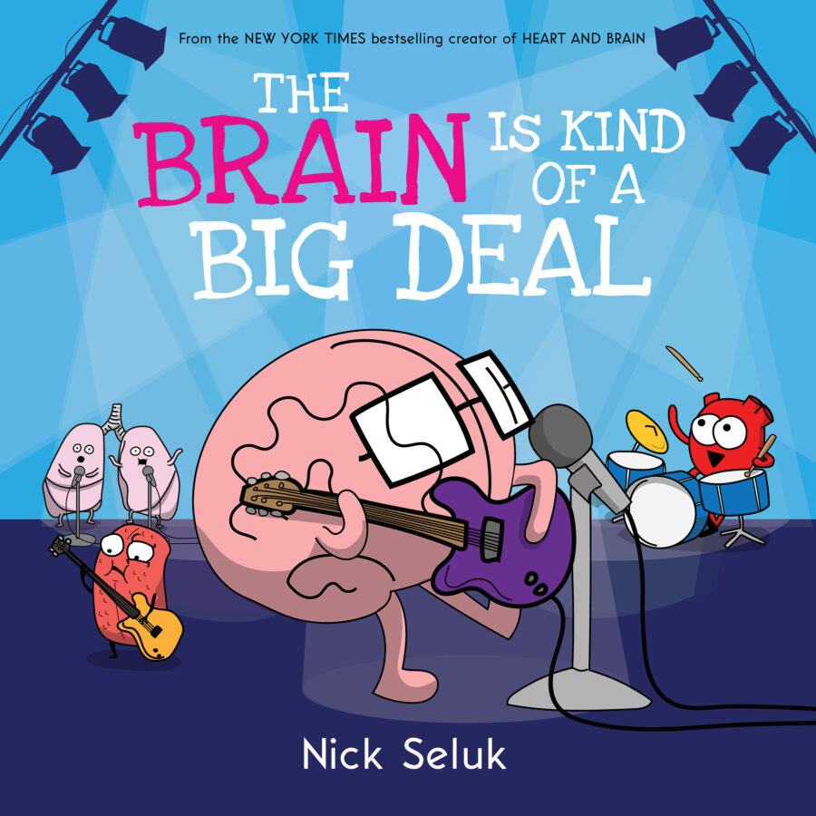 Nick Seluk - Brain Is Kind of a Big Deal, The