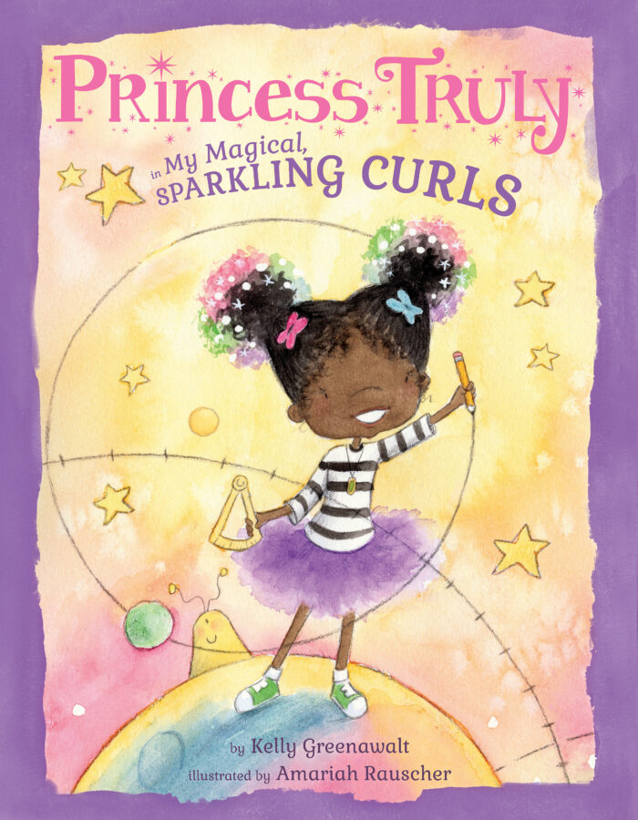Kelly Greenawalt - Princess Truly in My Magical, Sparkling Curls