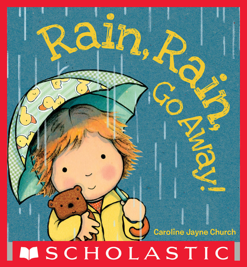 Caroline Jayne Church - Rain, Rain, Go Away