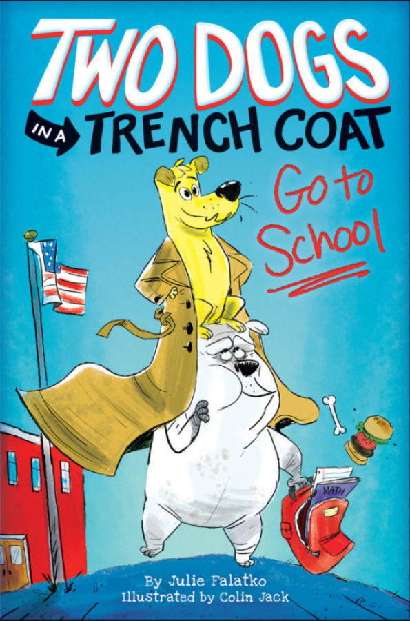 Julie Falatko - Two Dogs in a Trench Coat Go to School