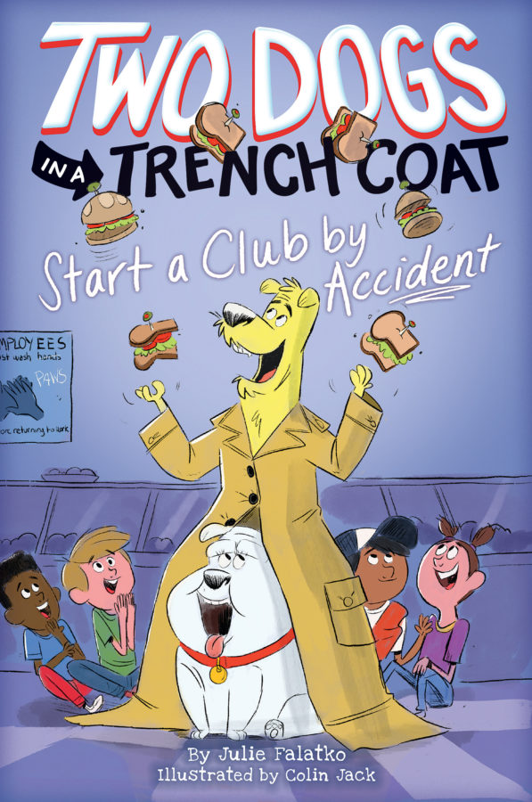 Julie Falatko - Two Dogs in a Trench Coat Start a Club by Accident