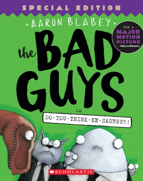 Aaron Blabey - The Bad Guys in Do-You-Think-He-Saurus?!
