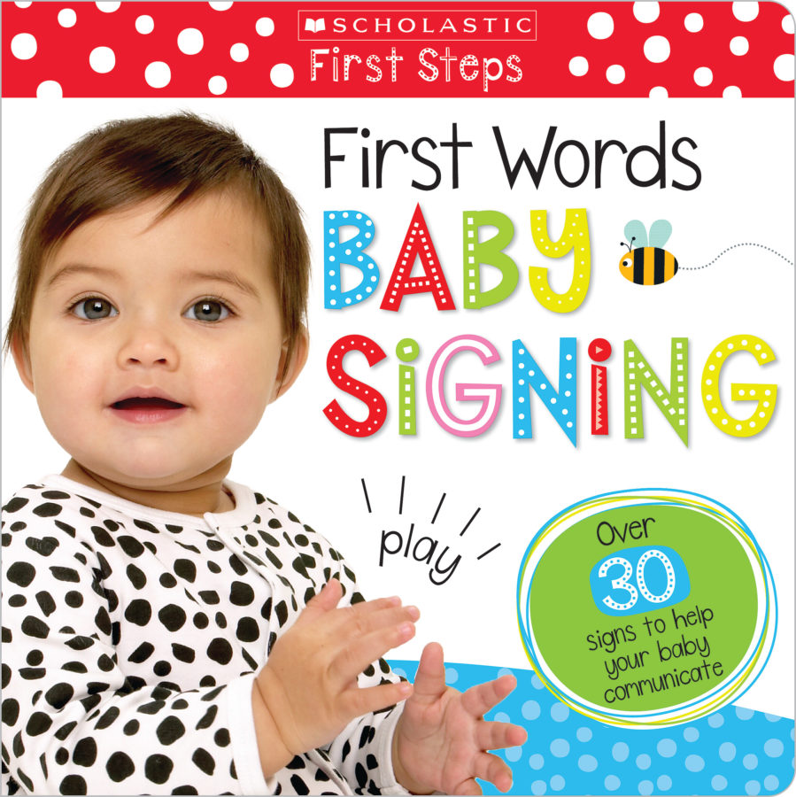 Scholastic - First Words Baby Signing