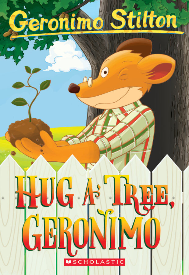 Geronimo Stilton - Hug a Tree, Geronimo
