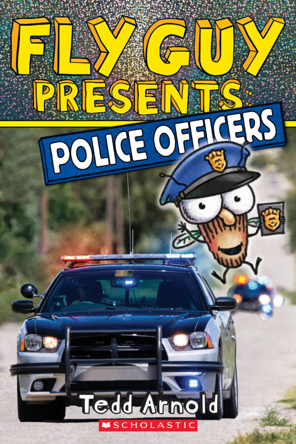 Tedd Arnold - Fly Guy Presents: Police Officers