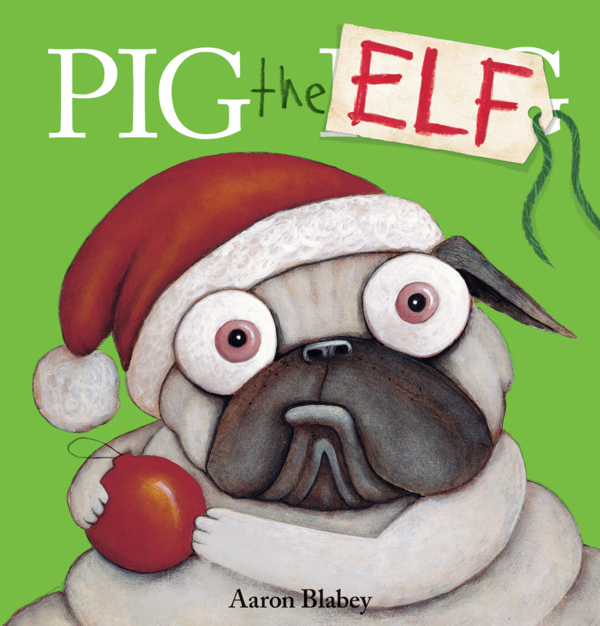 Aaron Blabey - Pig the Elf