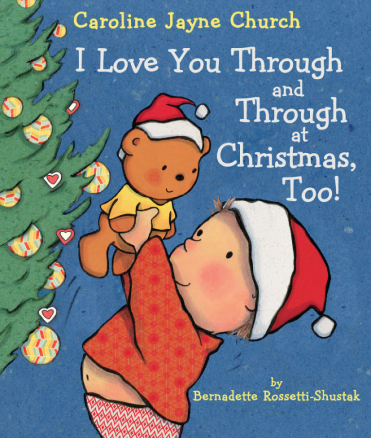 Bernadette Rossetti-Shustak - I Love You Through and Through at Christmas, Too!