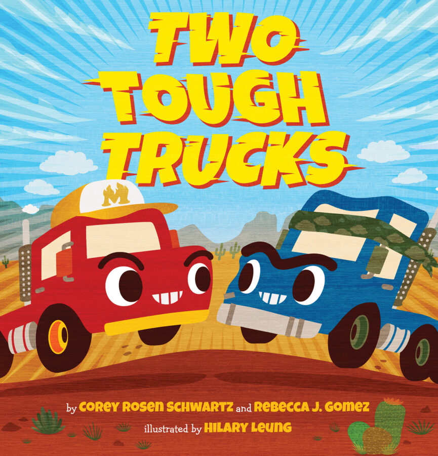 Corey Rosen Schwartz - Two Tough Trucks