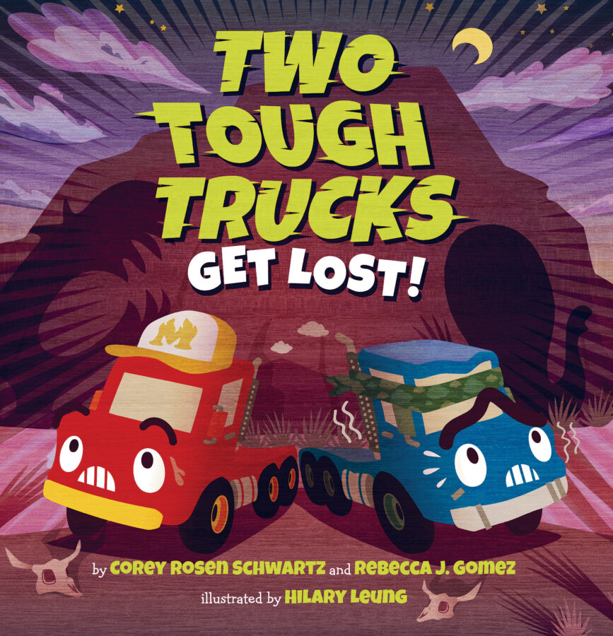 Corey Rosen Schwartz - Two Tough Trucks Get Lost!