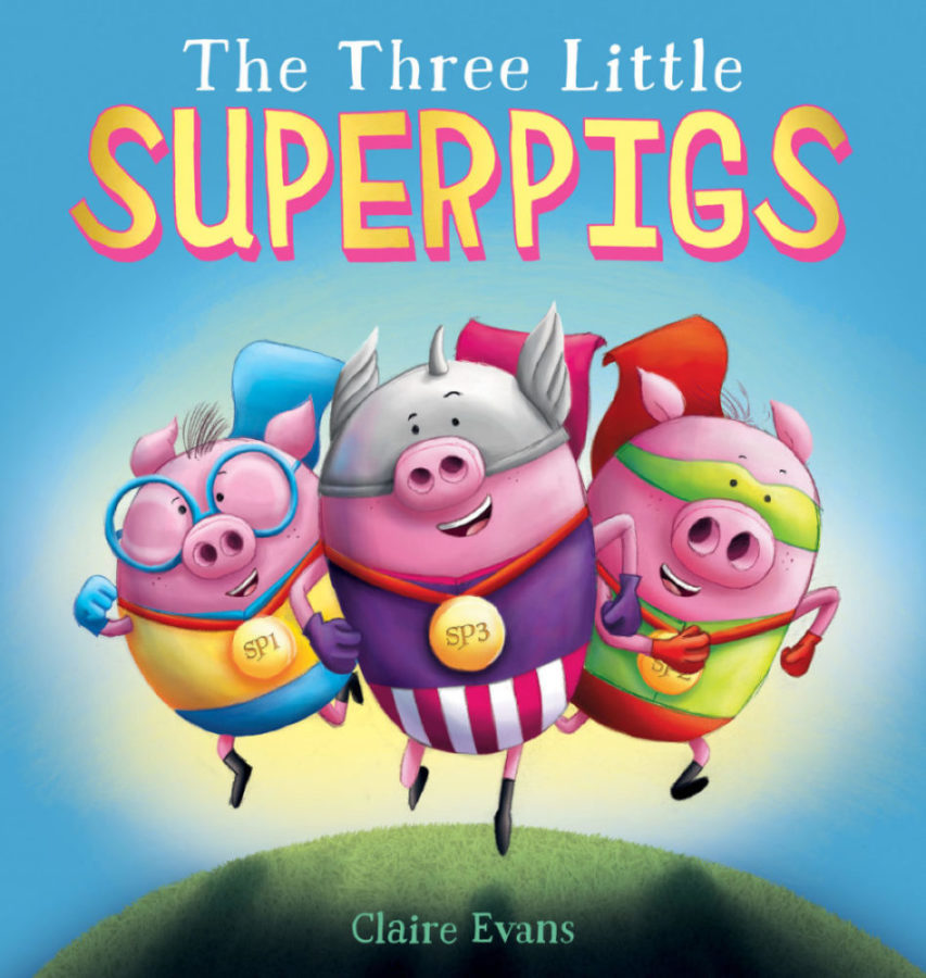 Claire Evans - The Three Little Superpigs